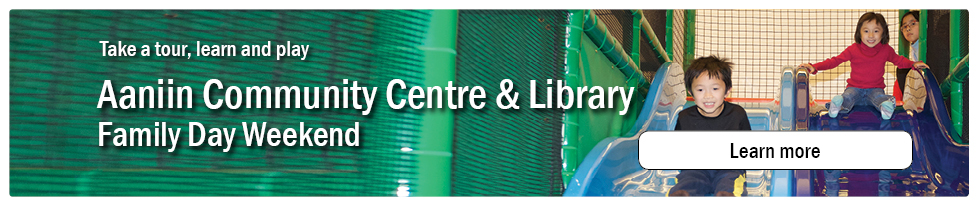 Take a tour, learn & play at Aaniin Community Centre & Library